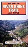 Walking the River Rhine Trail (A Cicerone guide)