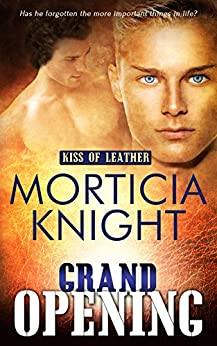 Grand Opening (Kiss of Leather Book 4) by [Knight, Morticia]