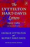The Lyttelton-Hart-Davis Letters 1955-1962 : A Selection