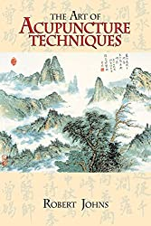 The Art of Acupuncture Techniques