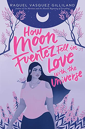Book Cover: How Moon Fuentez Fell in Love with the Universe