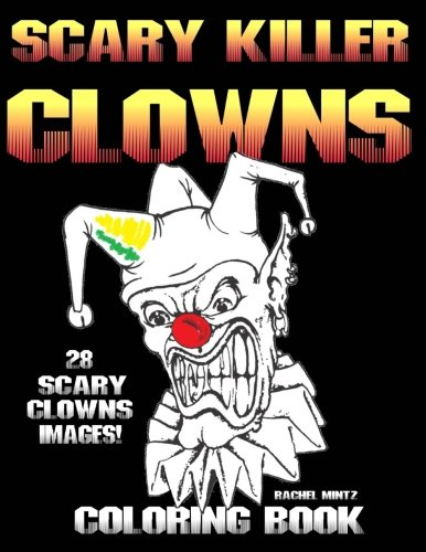 Scary Clown Drawing (Scary Killer Clowns Coloring Book: Horror Halloween Coloring Book - Blood Thirsty Jesters, Evil)