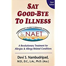 Say Goodbye to Illness (3rd Edition): A Revolutionary Treatment for Allergies and Allergy-Related Condtions