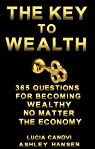 The Key To Wealth: 365 questions for becoming wealthy, no matter the economy par Canovi