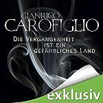 Die Vergangenheit ist ein gefährliches Land | Gianrico Carofiglio