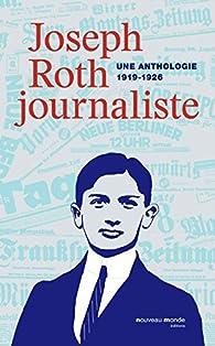 Joseph Roth, journaliste par Joseph Roth
