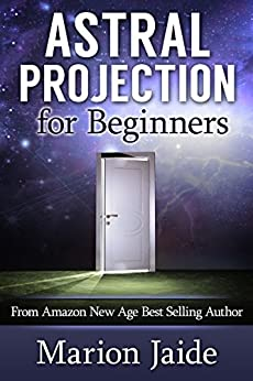 astral projection for beginners Visit a realm in which time and space have no meaning—the astral realm written for beginners, this friendly guide presents step-by-step instructions.
