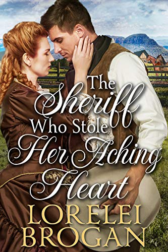 The Sheriff Who Stole Her Aching Heart: A Historical Western Romance Book by [Brogan, Lorelei]