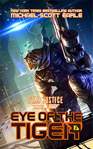 Eye of the Tiger: A Paranormal Space Opera Adventure (Star Justice Book 1) (Tiger 1)