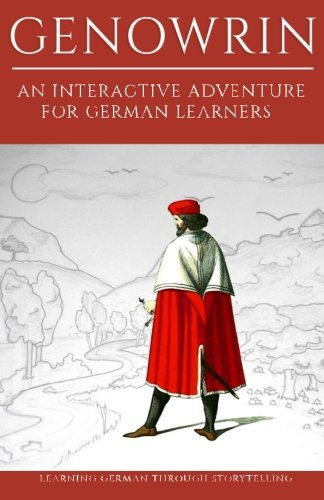 Learning German Through Storytelling: Genowrin - an interactive adventure for German learners (Aschkalon) (Volume 1) (German Edition)