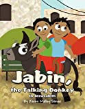 Jabin, the Talking Donkey, Karen Malloy Stever, 1462682855