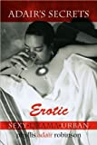 Adair's Secrets Erotic, Phyllis Adair Robinson, 1450027032