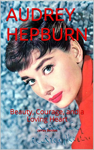 audrey-hepburn-beauty-courage-and-a-loving-heart
