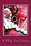 All I Need Is Love - a Play for Teens, Kathleen Morris, 1927828244