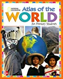 Atlas of the World for Primary Students, MacMillan/McGraw-Hill Staff, 0021496242