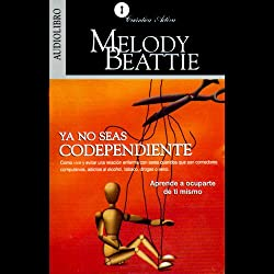 Ya No Seas Codependiente [Codependent No More]