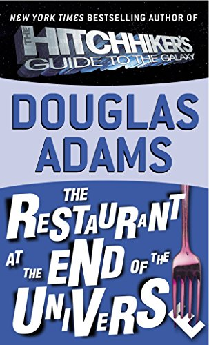 The Restaurant at the End of the Universe (Douglas Adams Hitchhikers Guide To The Galaxy Series)