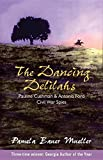 The Dancing Delilahs: Pauline Cushman & Antonia Ford Civil War Spies