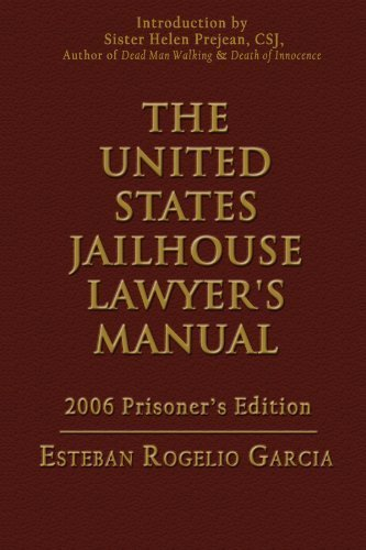The United States Jailhouse Lawyer'S Manual by Esteban Rogelio Garcia (2006-05-30)