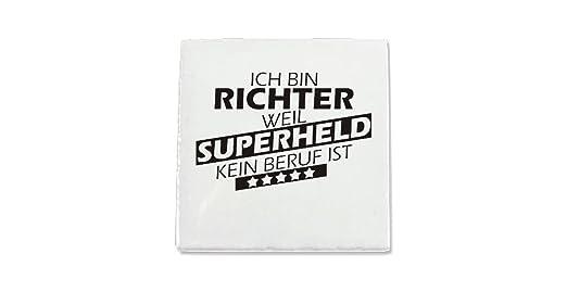 Keramikfliese 15x15cm, Ich bin Richter weil Superheld kein Beruf ist ...