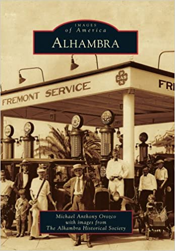 Ebook epub téléchargez Alhambra (Images of America) (French Edition) CHM by Michael Anthony Orozco