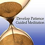 Guided Meditation to Develop Patience: Relaxation, Peace & Self-Control, Silent Meditation, Self Help Hypnosis & Wellness | Val Gosselin