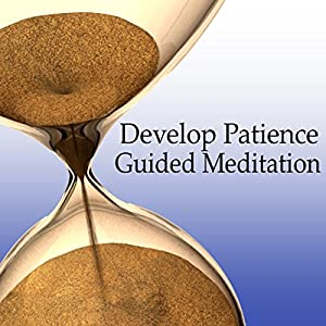 Guided Meditation to Develop Patience Speech
