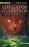 Gatos-Los cuatro clanes 01. En territorio salvaje (Gatos: Los cuatro clanes / Warriors) (Spanish Edition)