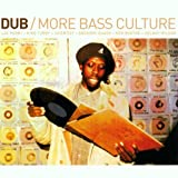 Dub : More Bass Culture