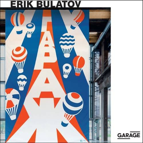 Erik Bulatov: Come to Garage! (New Work) por Ruth Addison,Snejana Krasteva,Erik Bulatov,Hans-Ulrich Obrist,Kate Fowle