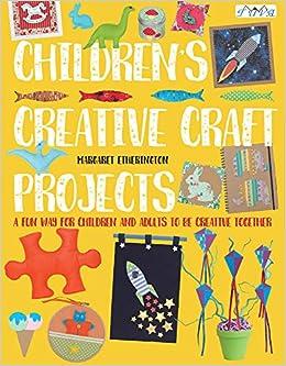 Children S Creative Craft Projects Margaret Etherington
