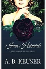 Iron Heinrich (The Clockwork Fairytales) (Volume 3) Paperback