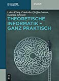 img - for Theoretische Informatik: Ganz Praktisch (De Gruyter Studium) (German Edition) book / textbook / text book