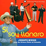 Si Soy Llanero: Joropo Music From The Orinoco