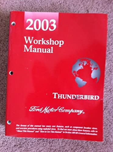 2003 ford thunderbird workshop manual complete volume ford motor rh amazon com