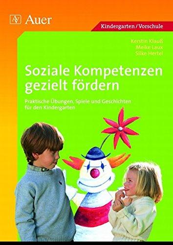 soziale-kompetenzen-gezielt-frdern-praktische-bungen-spiele-und-geschichten-fr-den-kindergarten-1-klasse-vorschule