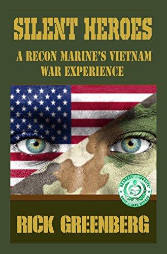 (Silent Heroes: A Recon Marine's Vietnam War Experiences)