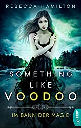 Something like Voodoo: Im Bann der Magie (German Edition)