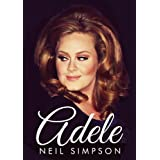 Adele: To Make You Feel Her Love (Updated To Include The Birth Of Angelo James Koneki and the Oscars 2013)by Neil Simpson