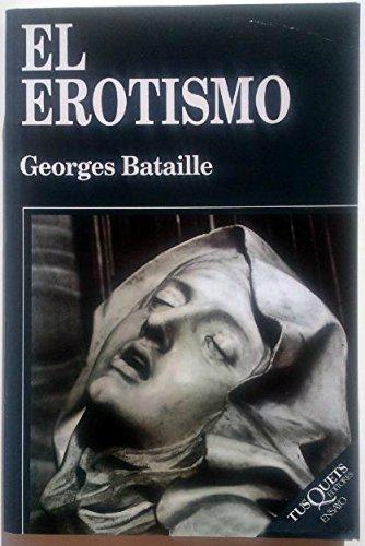 El erotismo (Ensayo) Tapa blanda – 1 sep 1997 Georges Bataille Tusquets Editores S.A. 8483105470 General