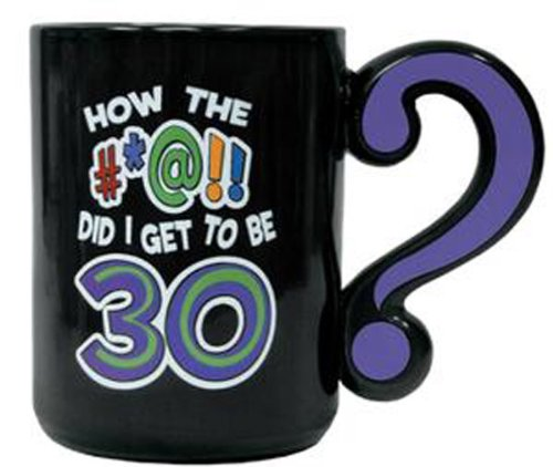 Laid Back How the #at! Did I Get to be 30 Ceramic Mug]()