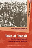 Tales of Transit : Narrative Migrant Spaces in Atlantic Perspective, 1850-1950, Boyden, Krabbendam, 9089645284