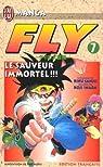 Fly, tome 7 : Le Sauveur immortel  par Sanjô