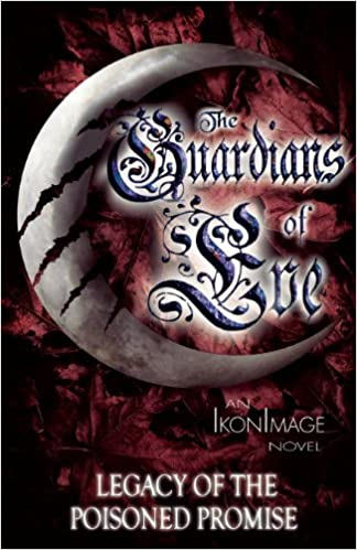 The Guardians of Eve (Legacy of the Poisoned Promise Book 1)