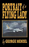 img - for Portrait of a Flying Lady: The Stories of Those She Flew with in Battle (401st Bomb Group) book / textbook / text book