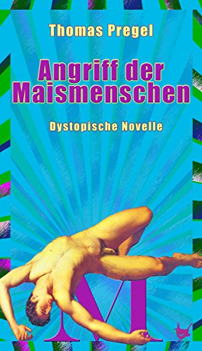 Maismenschen: Dystopische Novelle (German Edition)
