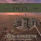 Defy: The Blades of Acktar, Book 3 | Tricia Mingerink