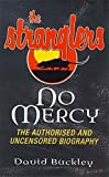 "No Mercy: Authorized and Uncensored Biography of ""The Stranglers"" (Authorised and Uncensored Biography)"