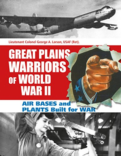 [Great Plains Warriors of World War II: Air Bases and Plants Built for War: Nebraska's Contribution to Winning the War] (European Plain Base)