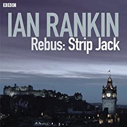 Rebus: Strip Jack - Saturday Drama, Complete (Dramatised)